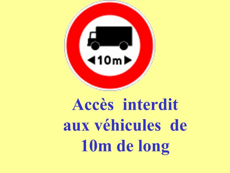 Accès interdit aux véhicules de 10m de long