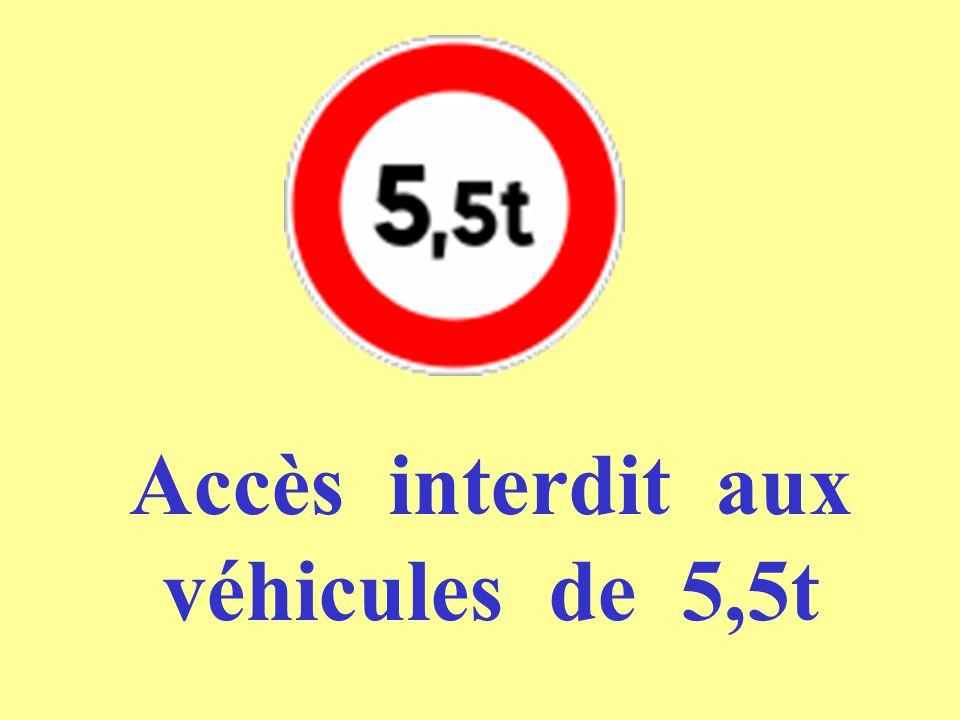 Accès interdit aux véhicules de 5,5t