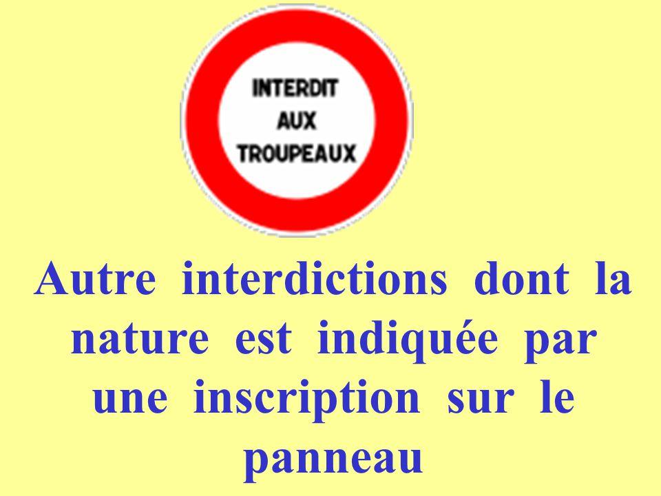 Autre interdictions dont la nature est indiquée par une inscription sur le panneau