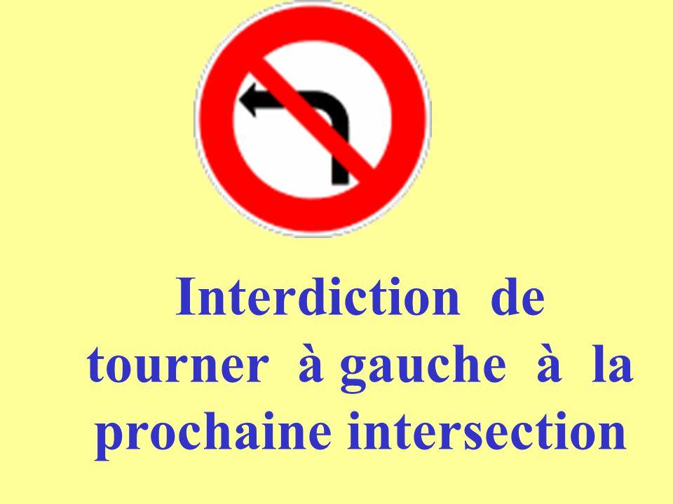 Interdiction de tourner à gauche à la prochaine intersection
