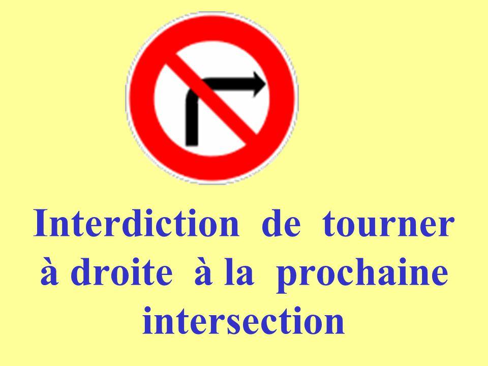Interdiction de tourner à droite à la prochaine intersection