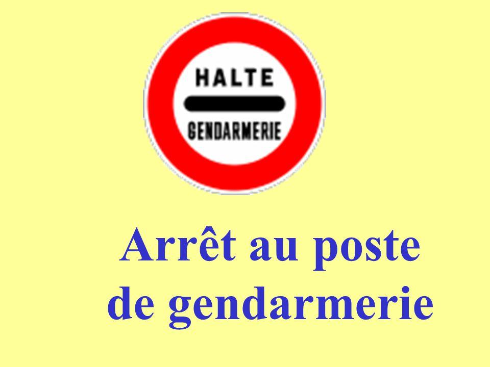 Arrêt au poste de gendarmerie