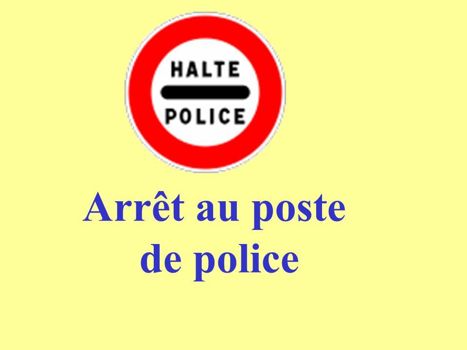 Arrêt au poste de police