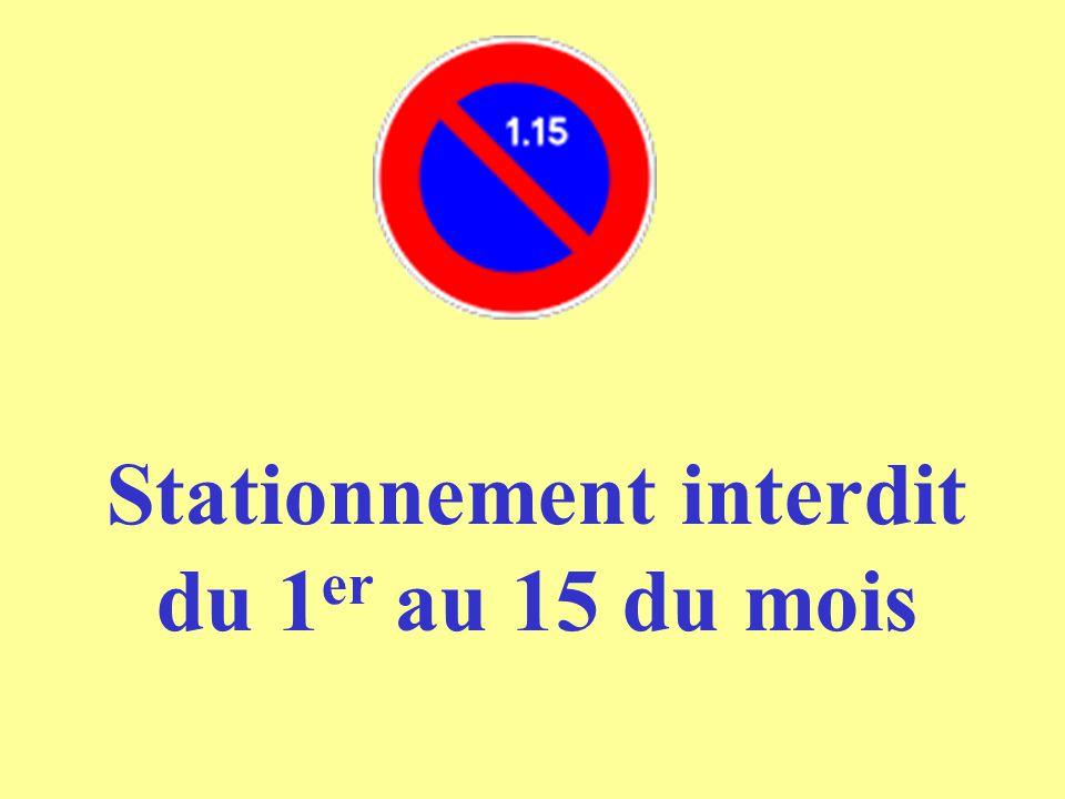 Stationnement interdit du 1er au 15 du mois