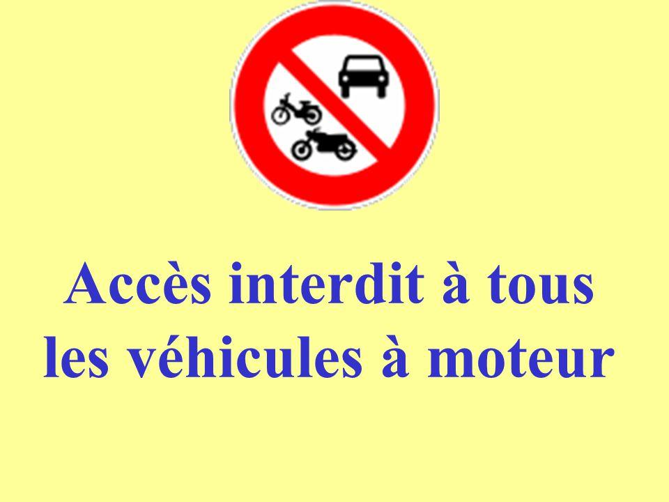 Accès interdit à tous les véhicules à moteur