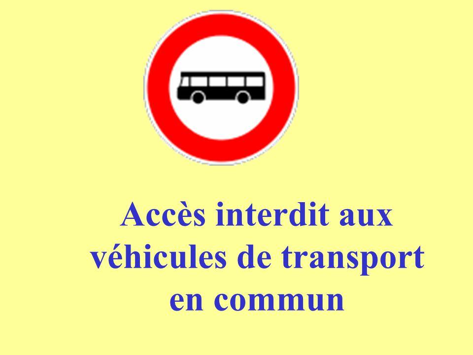 Accès interdit aux véhicules de transport en commun