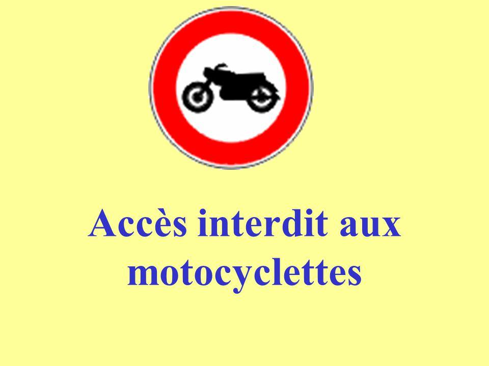 Accès interdit aux motocyclettes