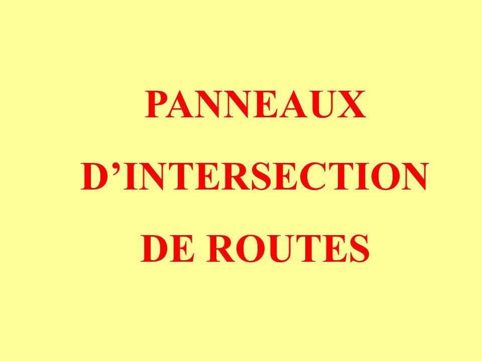 PANNEAUX D'INTERSECTION DE ROUTES