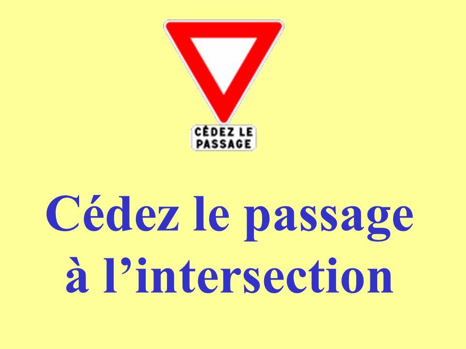 Cédez le passage à l'intersection