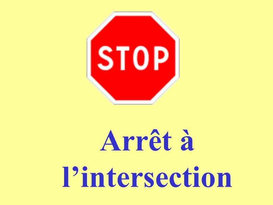 Arrêt à l'intersection