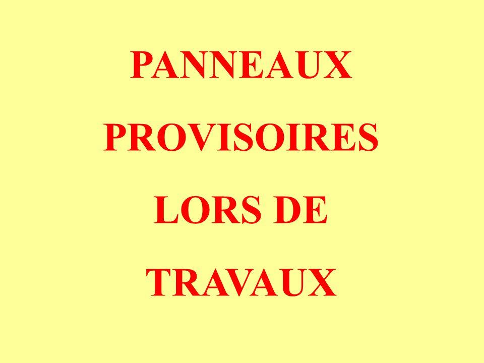 PANNEAUX PROVISOIRES LORS DE TRAVAUX