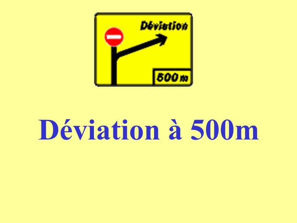 Déviation à 500m
