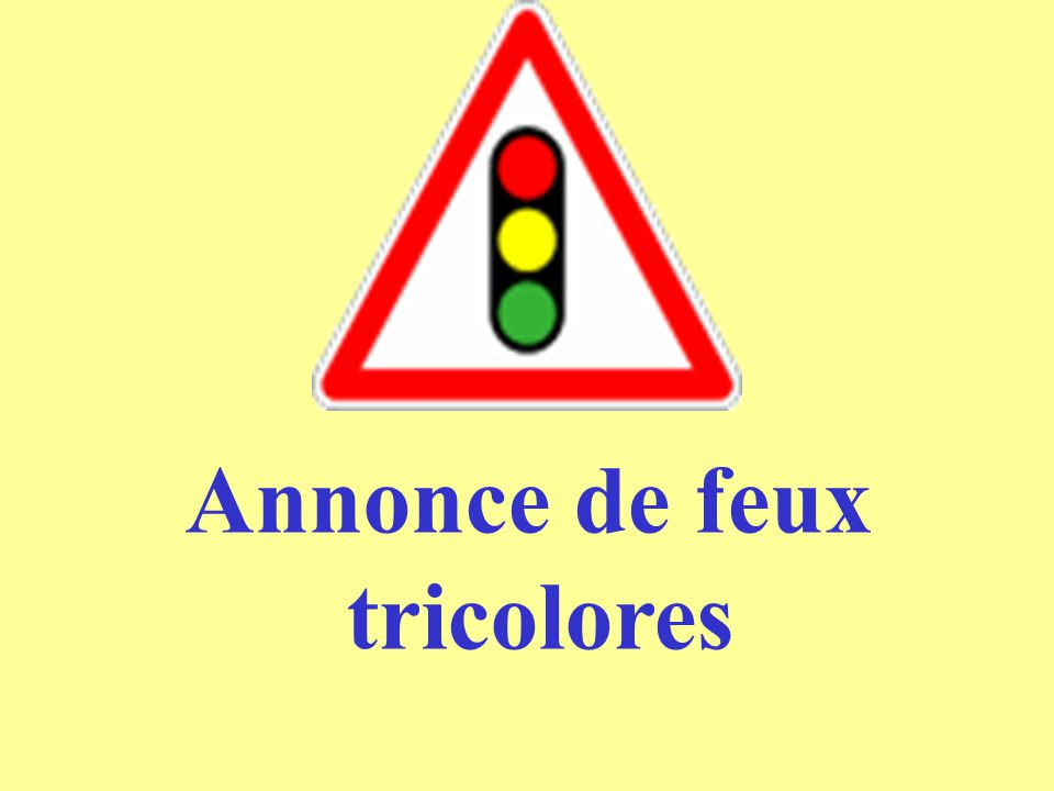 Annonce de feux tricolores