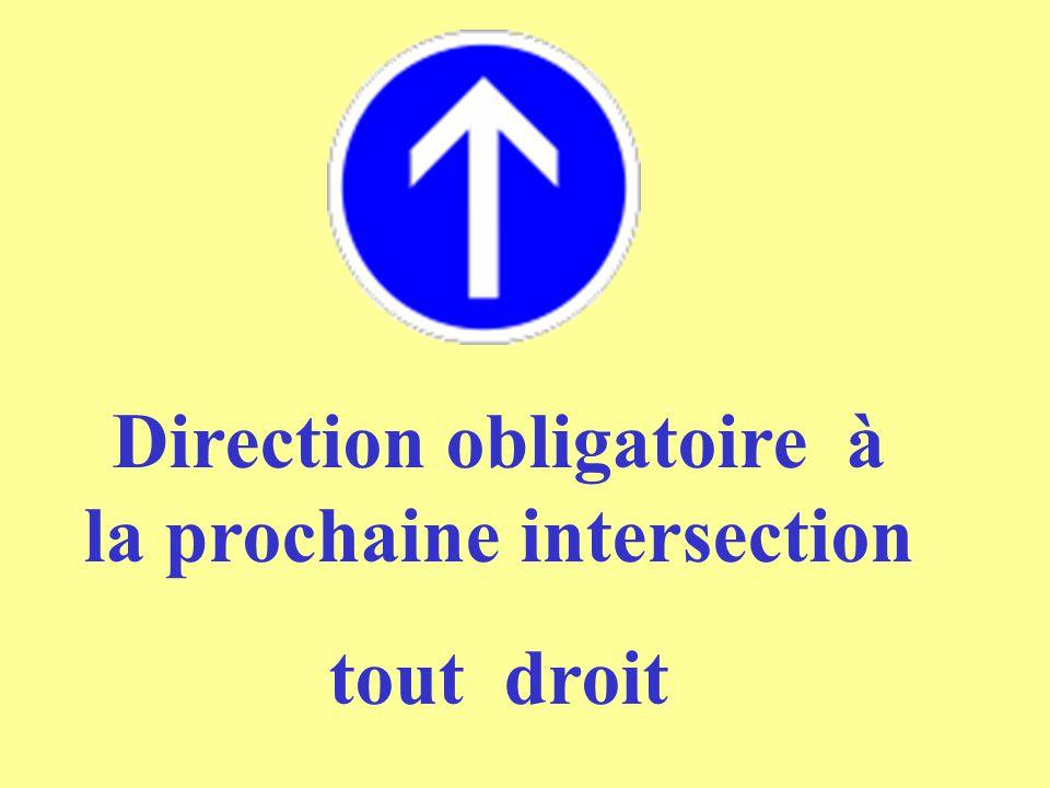 Direction obligatoire à la prochaine intersection