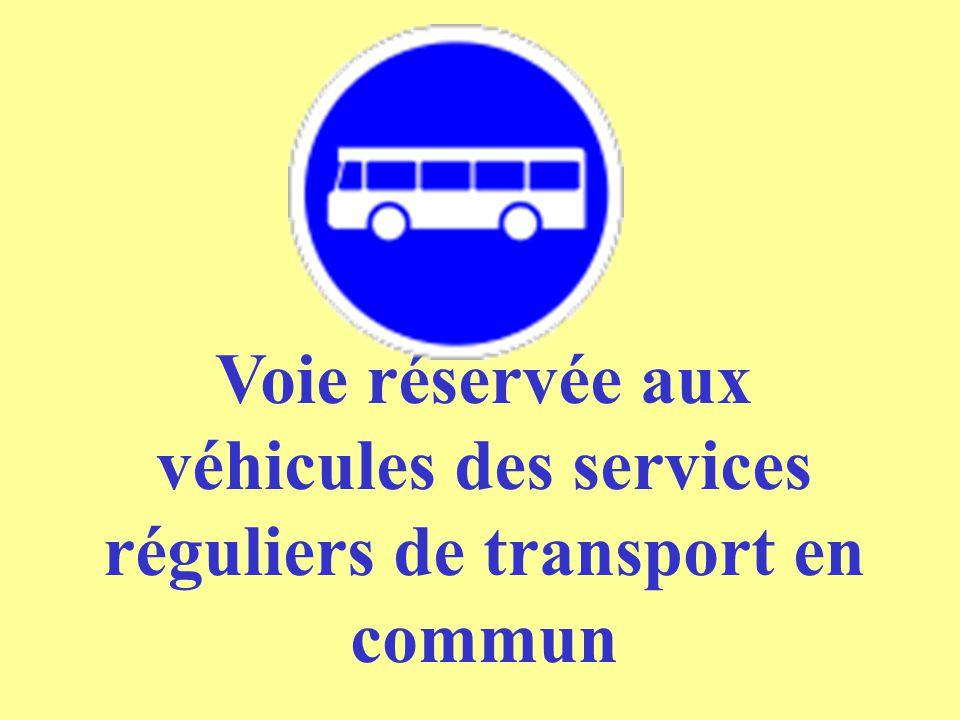 Voie réservée aux véhicules des services réguliers de transport en commun