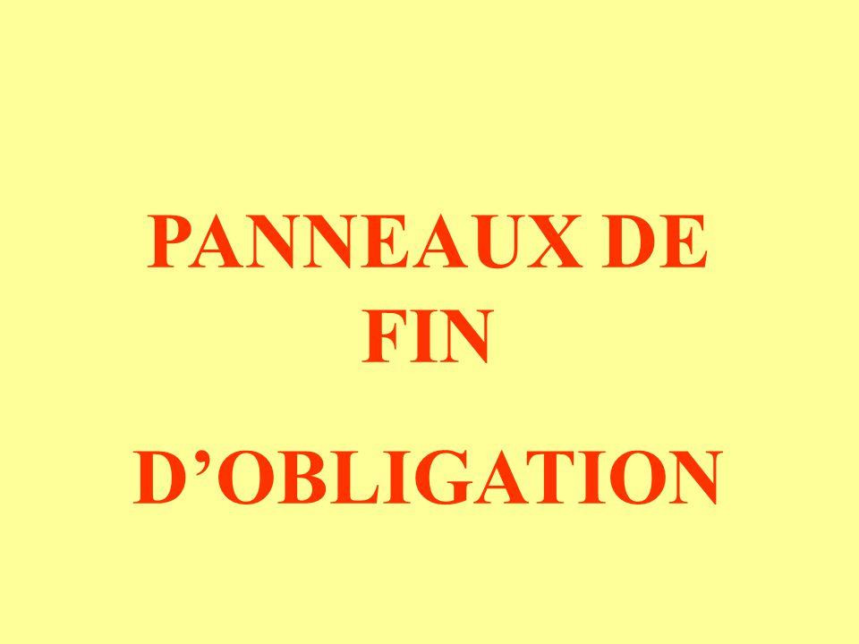 PANNEAUX DE FIN D'OBLIGATION