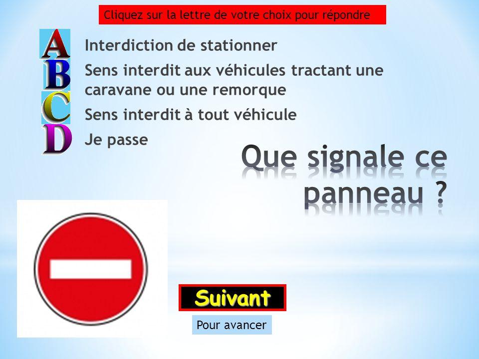 Que signale ce panneau Suivant Interdiction de stationner
