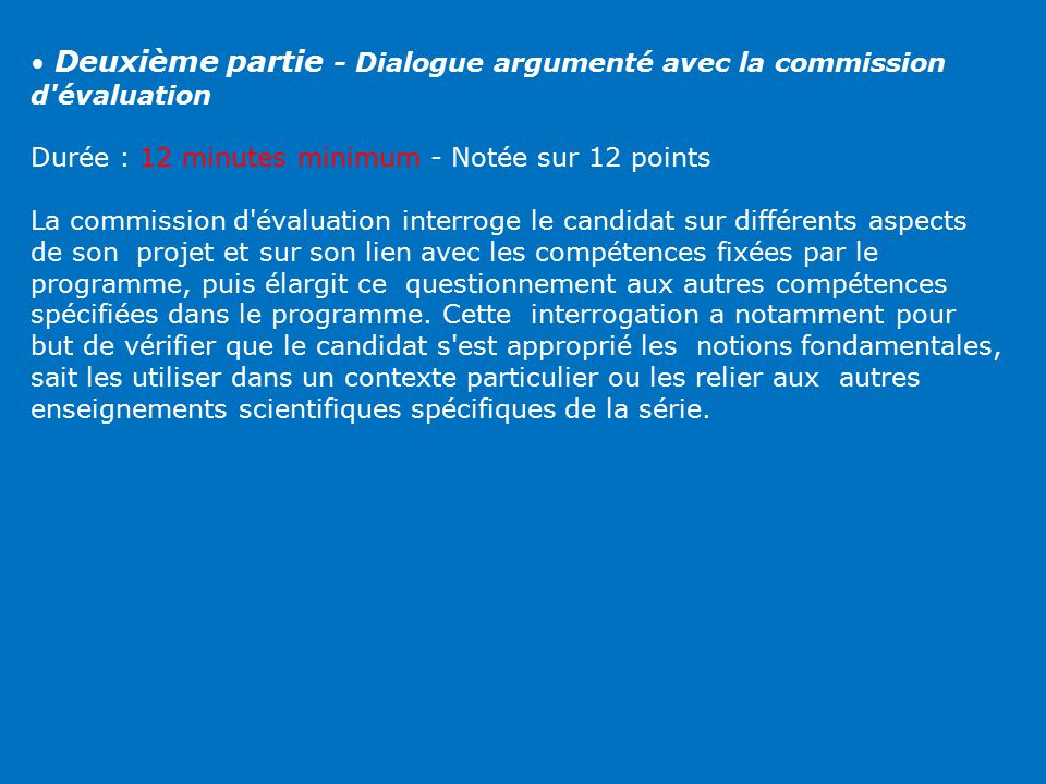 • Deuxième partie - Dialogue argumenté avec la commission d évaluation