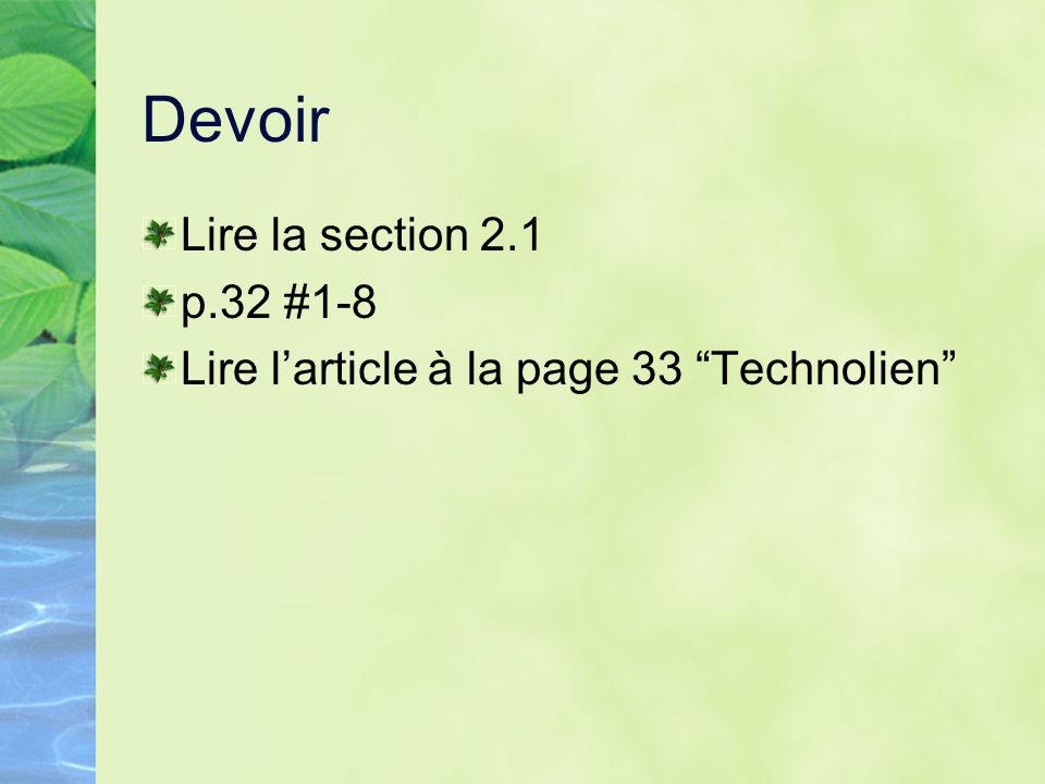 Devoir Lire la section 2.1 p.32 #1-8