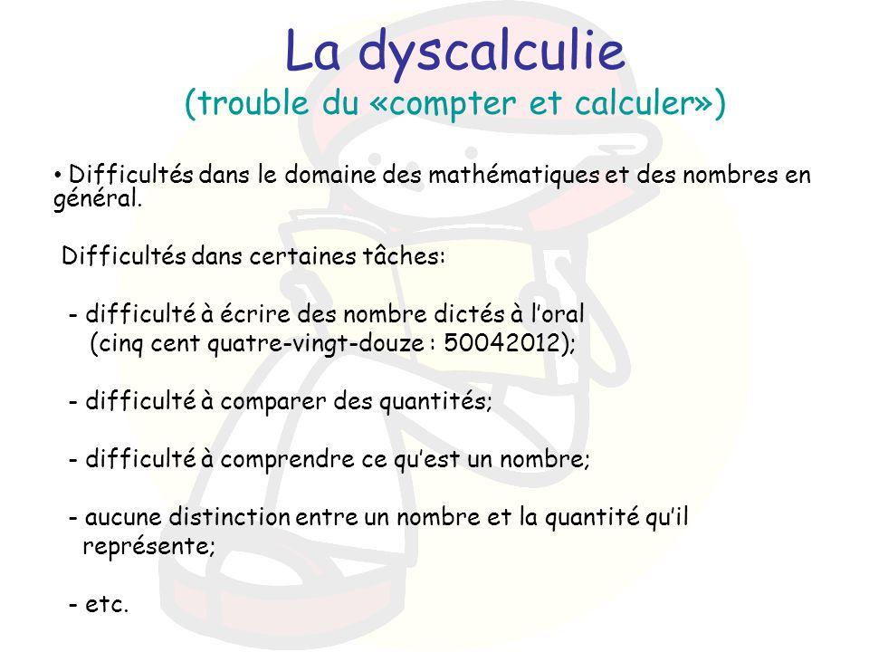 La dyscalculie (trouble du «compter et calculer»)