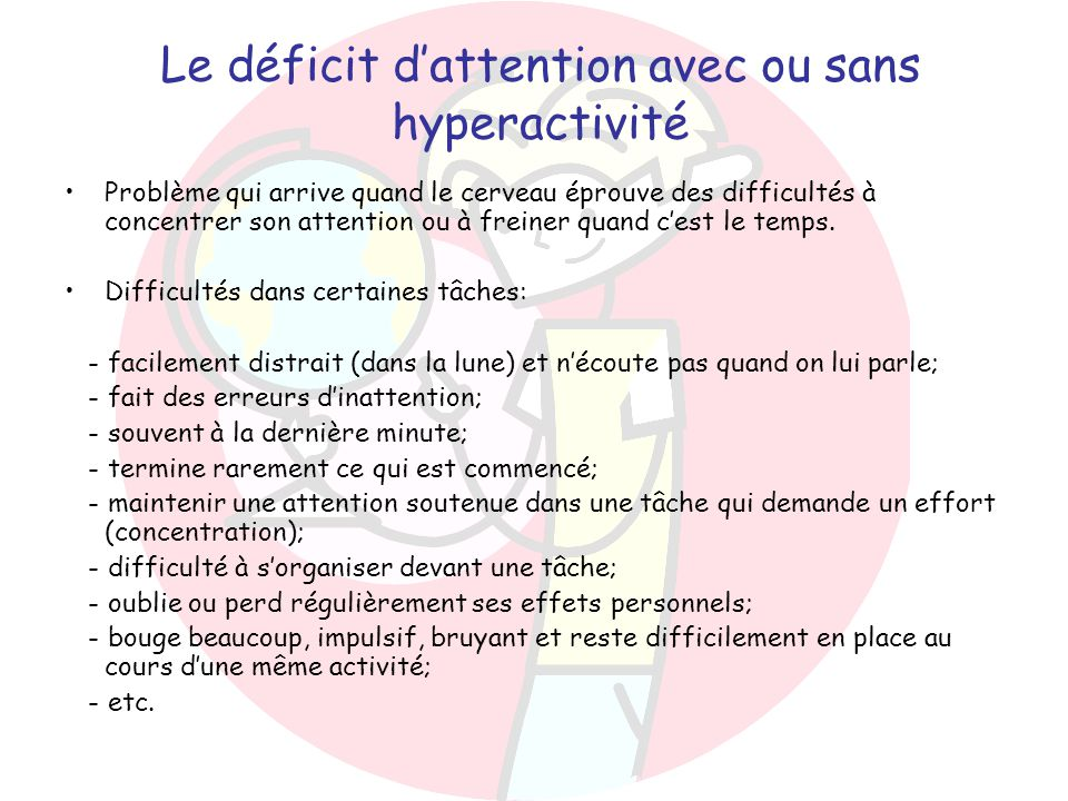 Le déficit d'attention avec ou sans hyperactivité