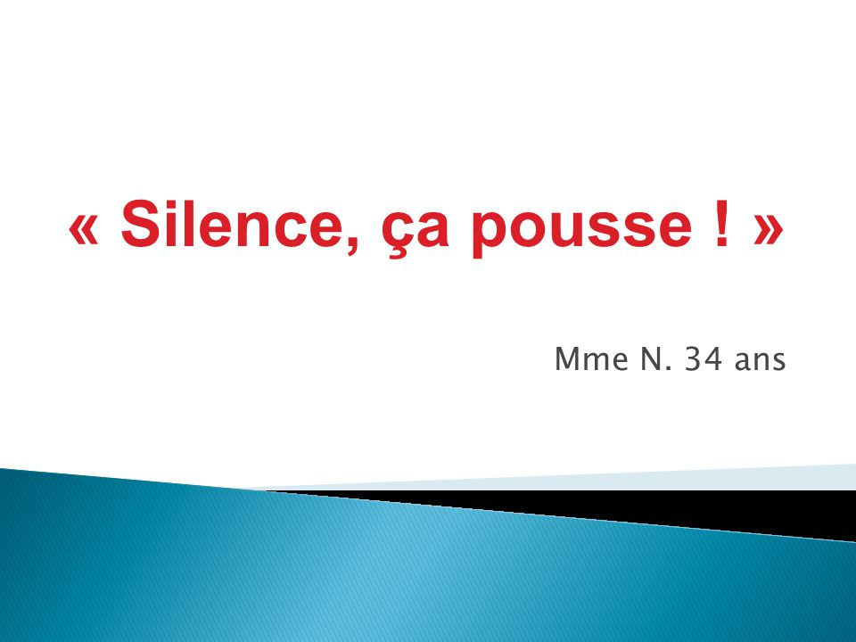 Silence a pousse mme n 34 ans ppt t l charger - Silence ca pousse rediffusion ...