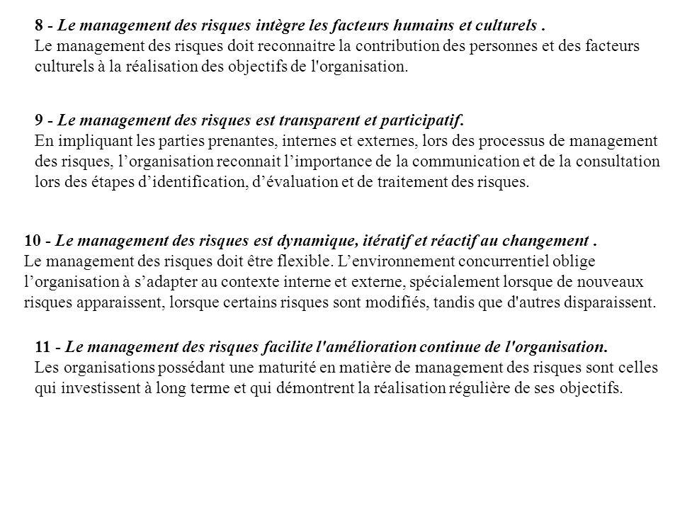 8 - Le management des risques intègre les facteurs humains et culturels .
