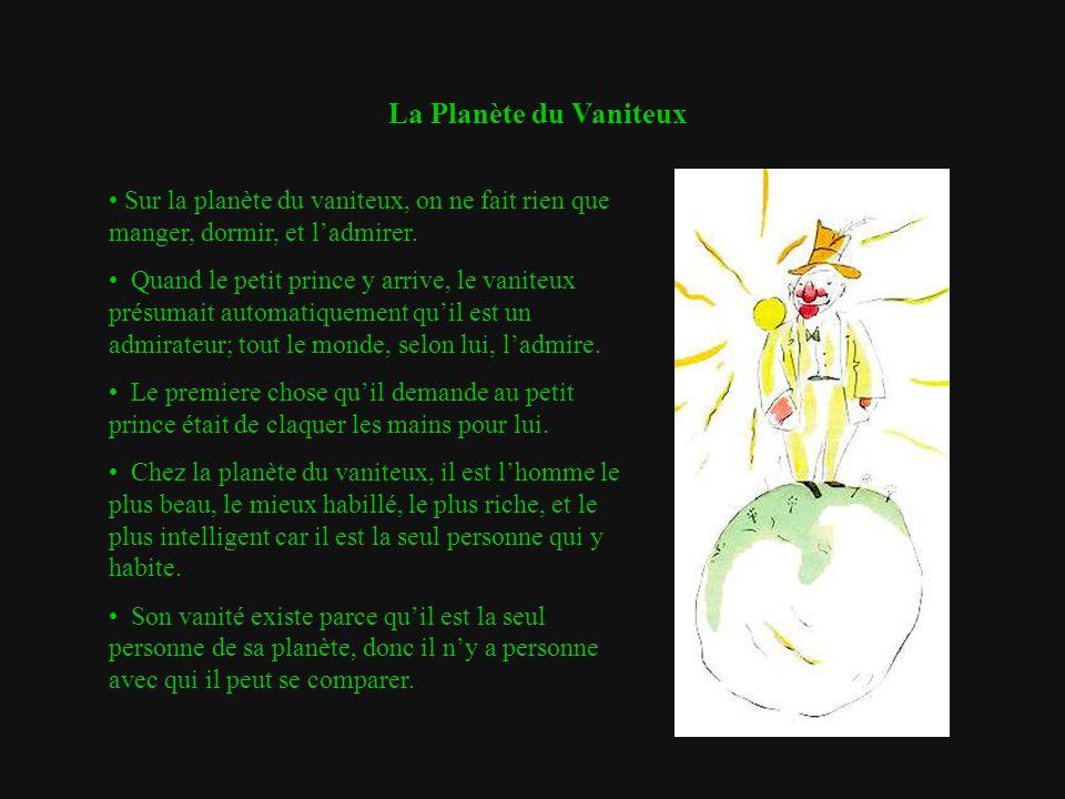 La Planète du Vaniteux Sur la planète du vaniteux, on ne fait rien que manger, dormir, et l'admirer.