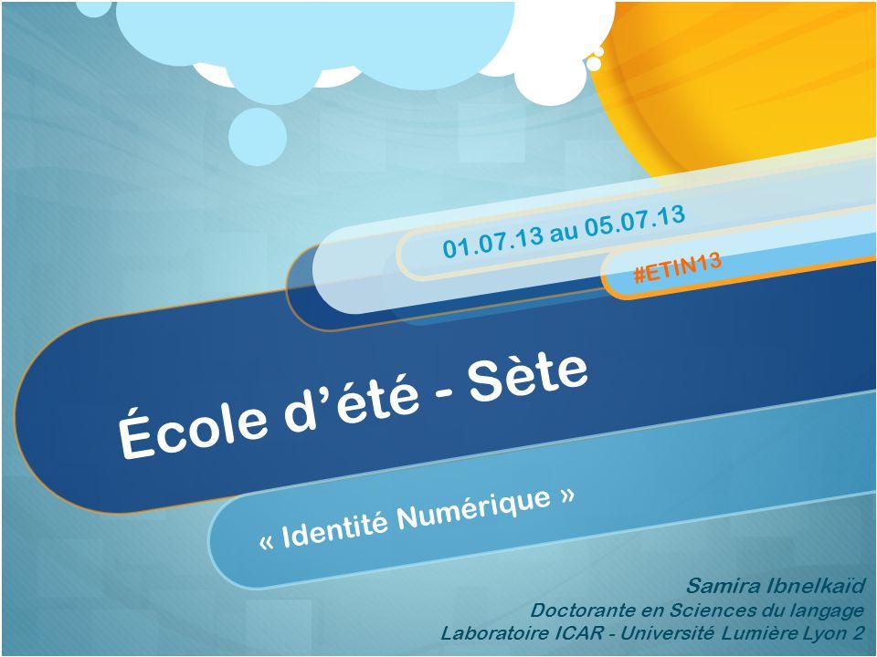 École d'été - Sète « Identité Numérique » 01.07.13 au 05.07.13 #ETIN13