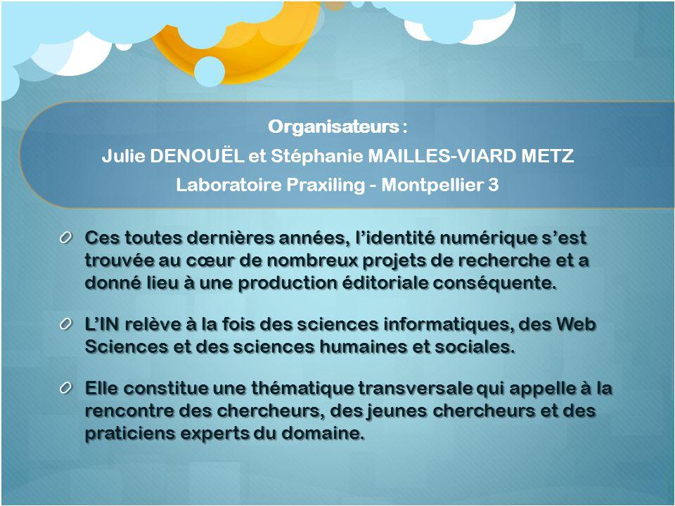 Organisateurs : Julie DENOUËL et Stéphanie MAILLES-VIARD METZ Laboratoire Praxiling - Montpellier 3
