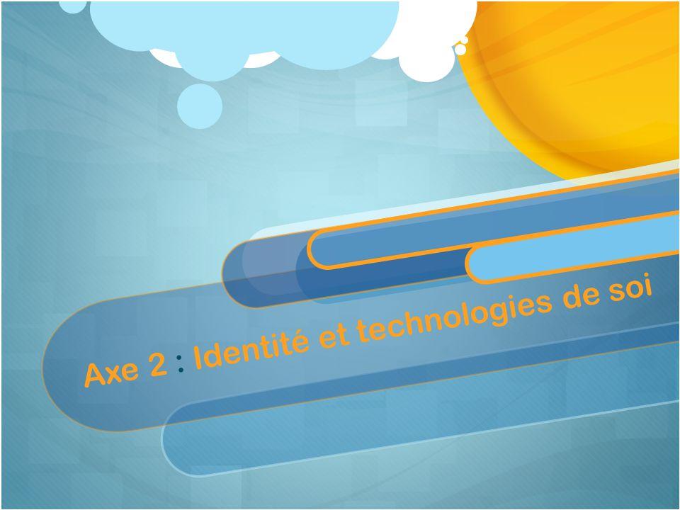 Axe 2 : Identité et technologies de soi