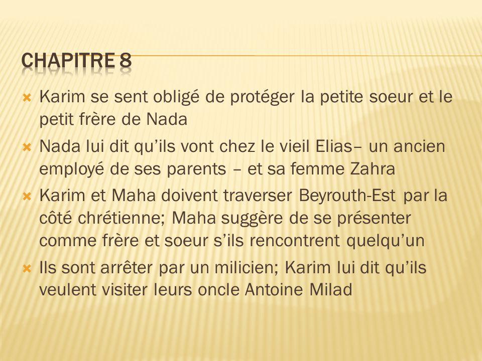Chapitre 8 Karim se sent obligé de protéger la petite soeur et le petit frère de Nada.