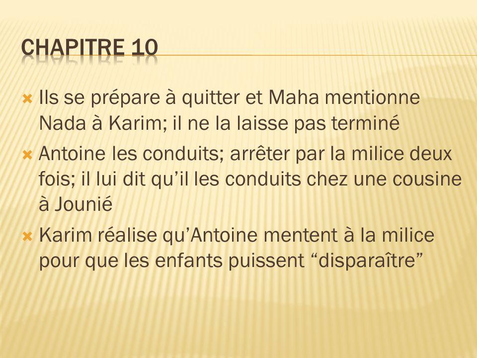 Chapitre 10 Ils se prépare à quitter et Maha mentionne Nada à Karim; il ne la laisse pas terminé.
