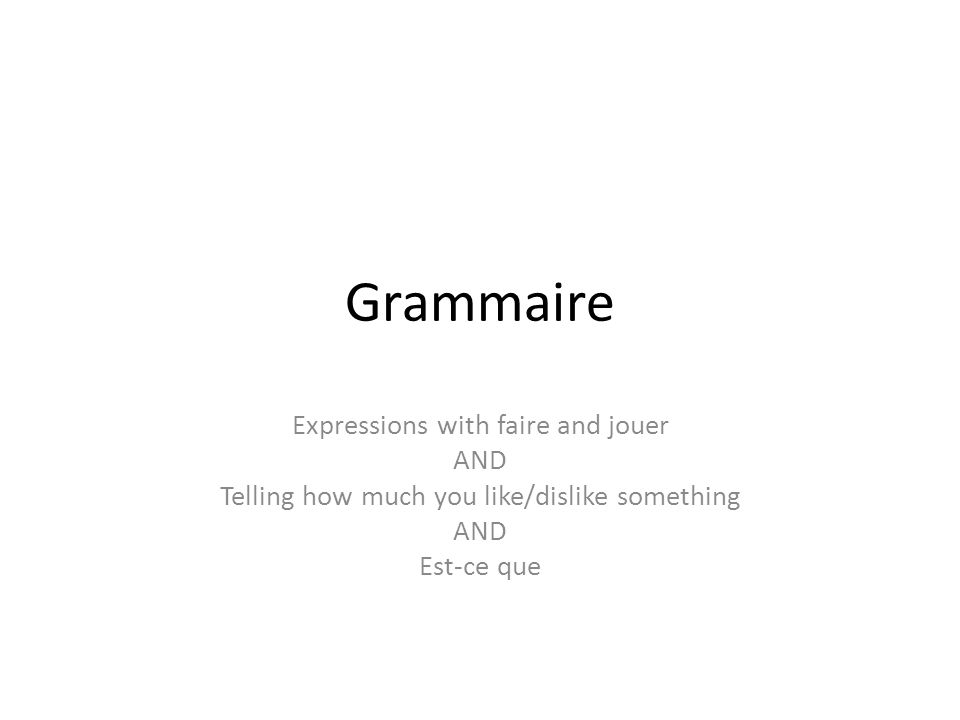 Grammaire Expressions with faire and jouer AND