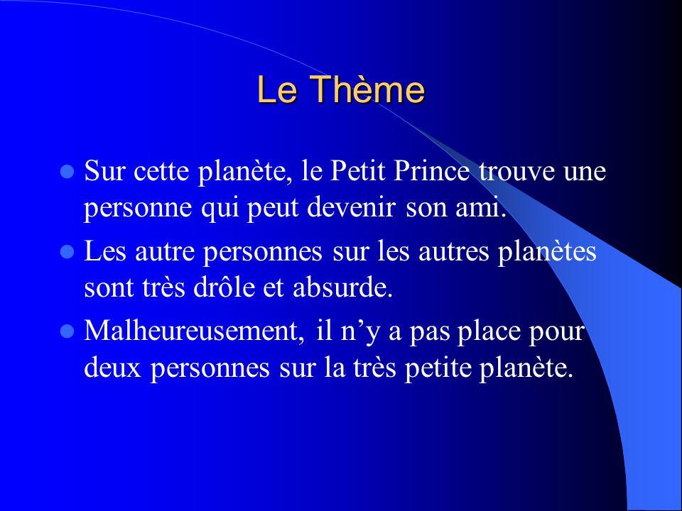 Le Thème Sur cette planète, le Petit Prince trouve une personne qui peut devenir son ami.