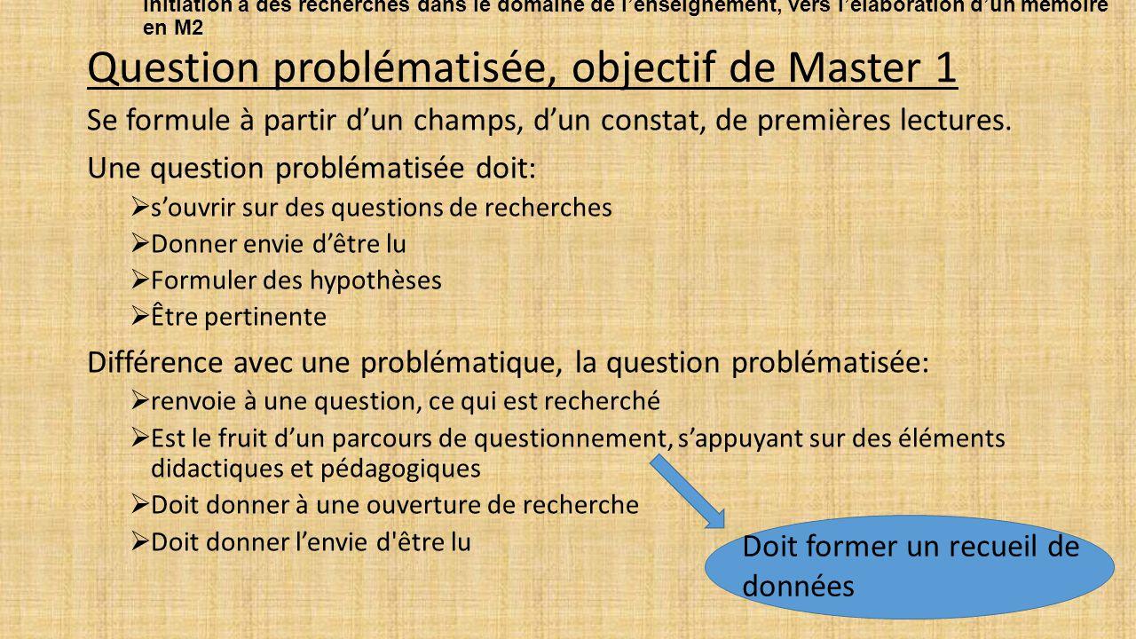 Question problématisée, objectif de Master 1