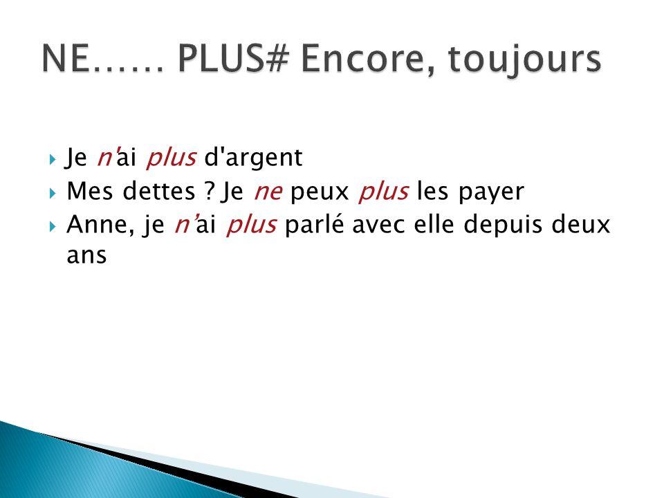 NE…… PLUS# Encore, toujours