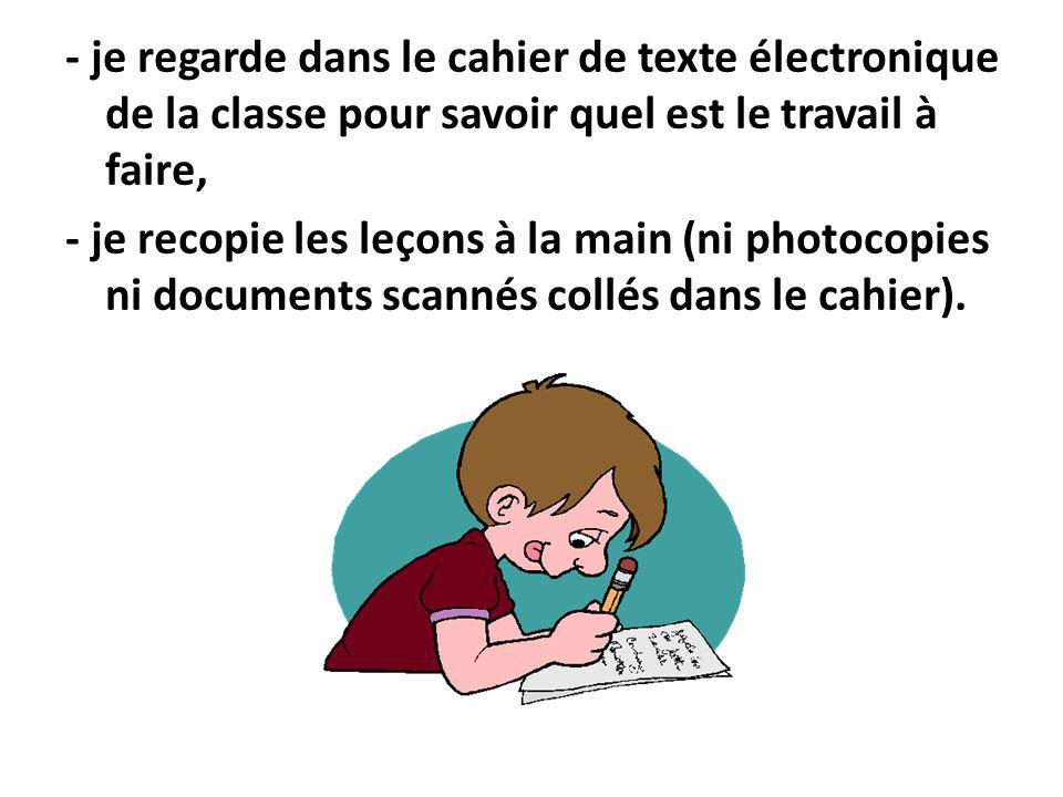 - je regarde dans le cahier de texte électronique de la classe pour savoir quel est le travail à faire,