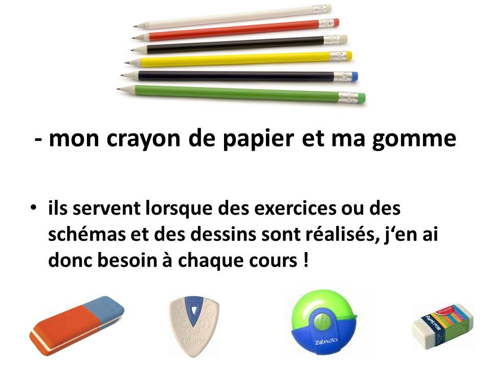 - mon crayon de papier et ma gomme