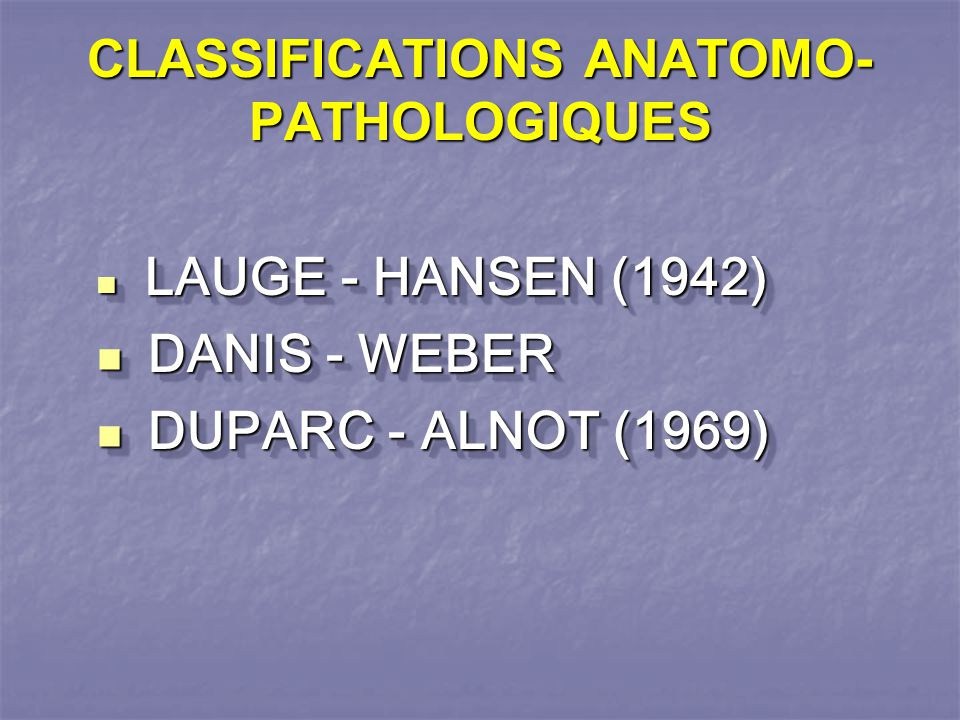 CLASSIFICATIONS ANATOMO-PATHOLOGIQUES