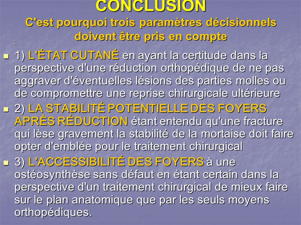 CONCLUSION C est pourquoi trois paramètres décisionnels doivent être pris en compte