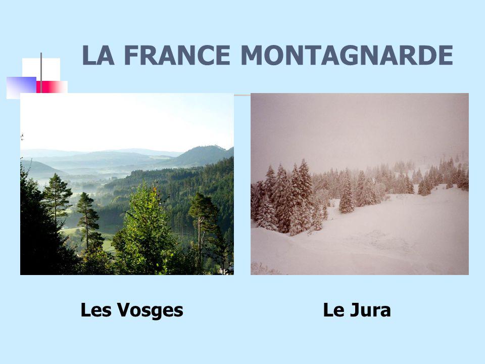 LA FRANCE MONTAGNARDE Les Vosges Le Jura