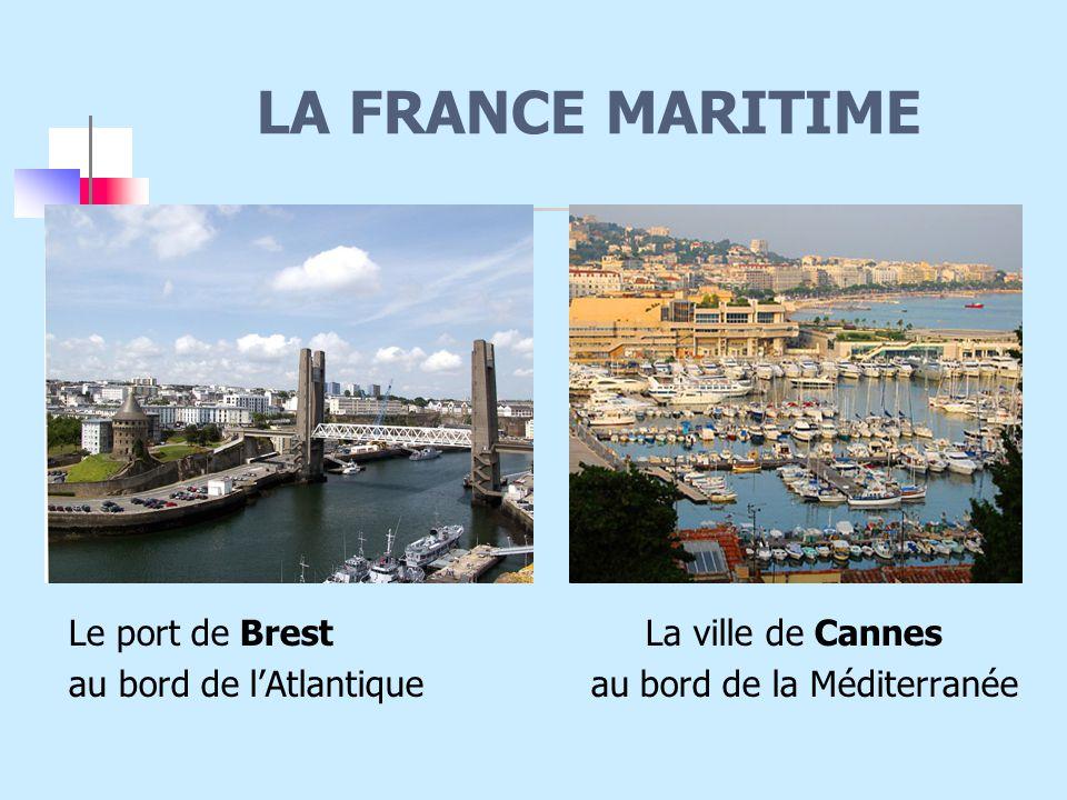 LA FRANCE MARITIME Le port de Brest La ville de Cannes
