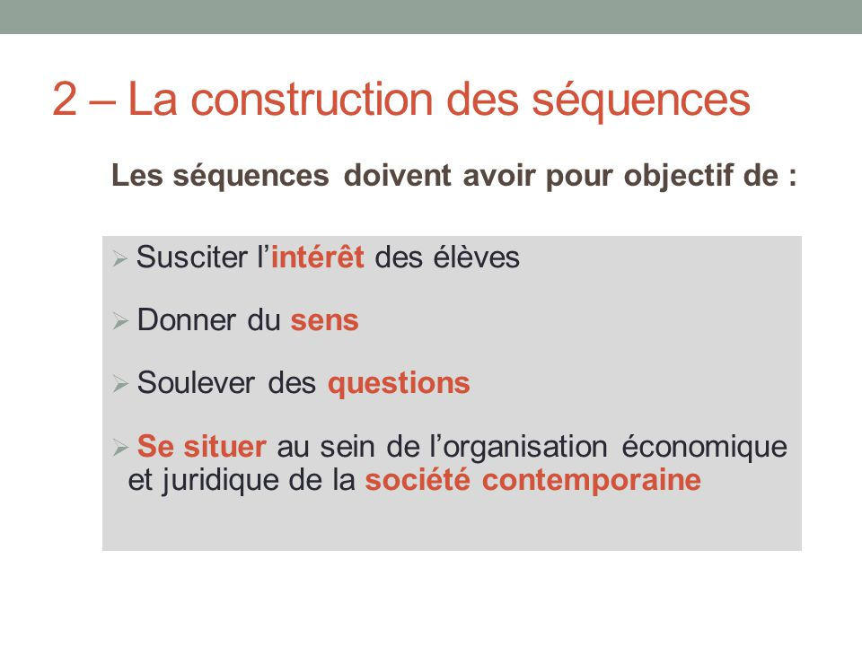 2 – La construction des séquences