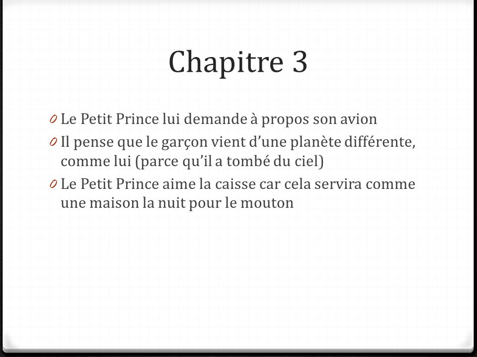 Chapitre 3 Le Petit Prince lui demande à propos son avion