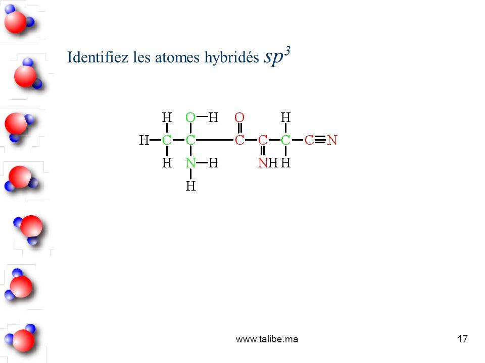 Identifiez les atomes hybridés sp3