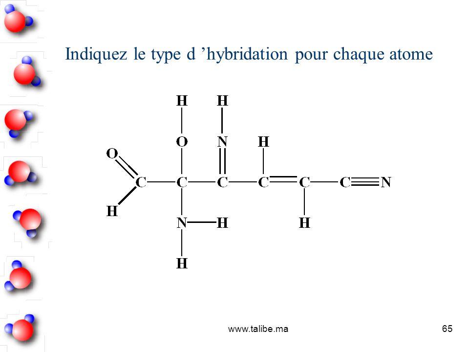 Indiquez le type d 'hybridation pour chaque atome