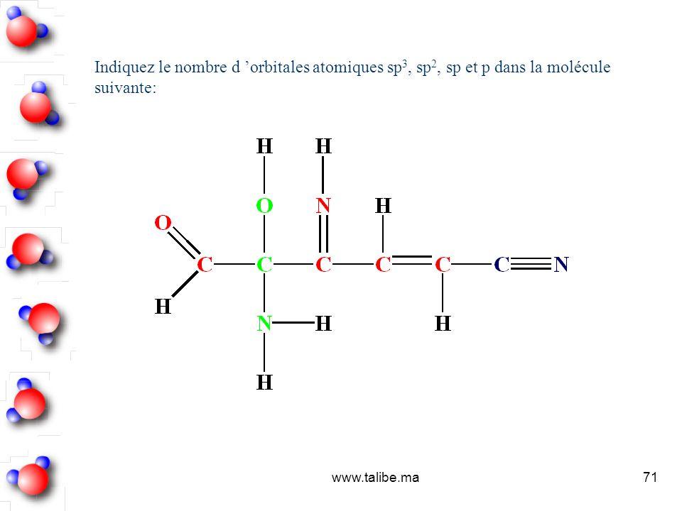 Indiquez le nombre d 'orbitales atomiques sp3, sp2, sp et p dans la molécule suivante: