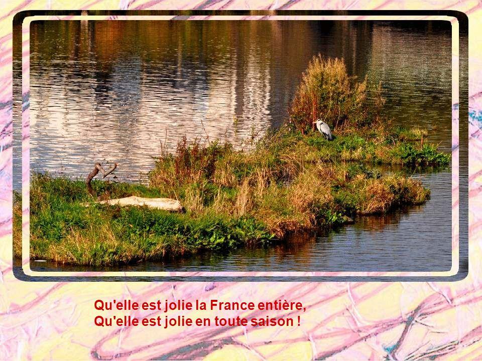 Qu elle est jolie la France entière, Qu elle est jolie en toute saison !