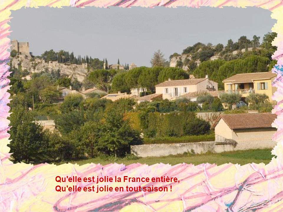 Qu elle est jolie la France entière, Qu elle est jolie en tout saison !